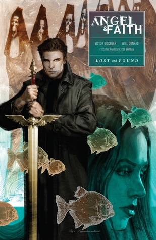 Angel & Faith: Lost and Found by Victor Gischler, Will Conrad, Joss Whedon