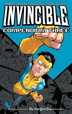 Invincible, Compendium Three by Cory Walker, Robert Kirkman, Ryan Ottley