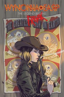 Wynonna Earp: The Legend Begins by Joyce Chin, Luis Díaz, Carlos Ferreira, Beau Smith