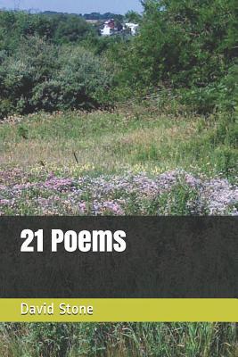 21 Poems by David Stone