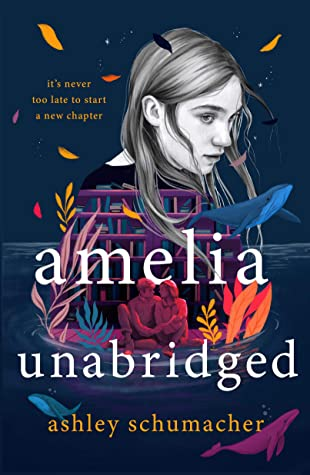 Amelia Unabridged by Ashley Schumacher