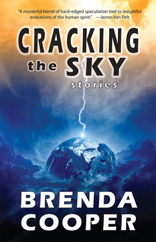 Cracking the Sky by Brenda Cooper