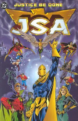 JSA, Vol. 1: Justice Be Done by David S. Goyer, Stephen Sadowski, Scott Benefiel, James Robinson, Derec Donovan