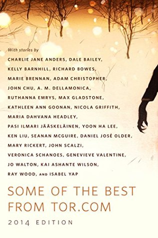 Some of the Best from Tor.com, 2014 edition by Paul Stevens, Ellen Datlow, David G. Hartwell, Peter Joseph, Patrick Nielsen Hayden, Ann VanderMeer, Carl Engle-Laird, Marco Palmieri, Liz Gorinsky