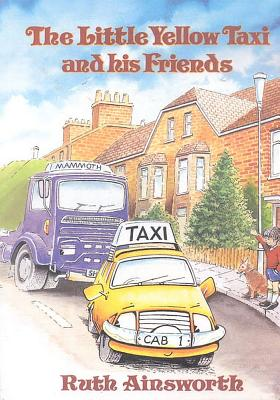 The Little Yellow Taxi His Friends by Ruth Ainsworth