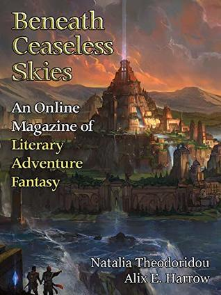 Beneath Ceaseless Skies Issue #270 by Alix E. Harrow, Scott H. Andrews, Natalia Theodoridou