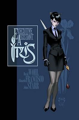 Executive Assistant Iris Vol. 1 by Eduardo Francisco, David Wohl