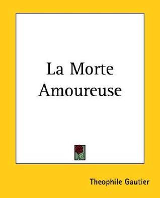 La Morte Amoureuse by Théophile Gautier