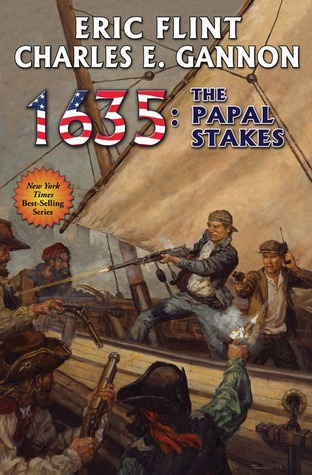 1635: Papal Stakes by Charles E. Gannon, Eric Flint