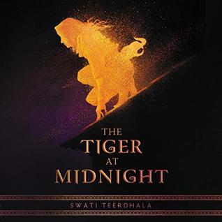 The Tiger at Midnight: Library Edition by Sneha Mathan, Swati Teerdhala