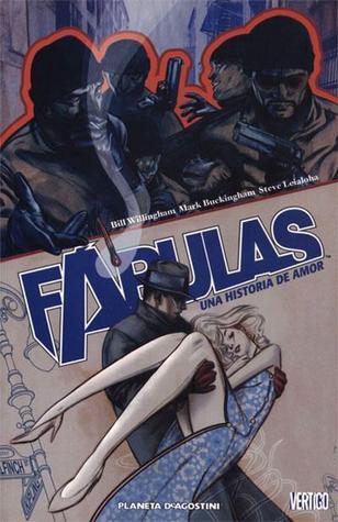 Fábulas: Una historia de amor by Mark Buckingham, Steve Leialoha, Bill Willingham