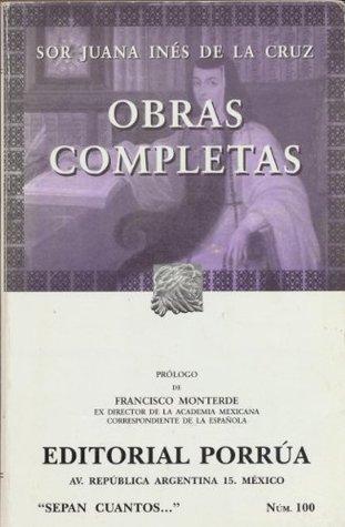 Obras completas de Sor Juana Ines de la Cruz by Juana Inés de la Cruz