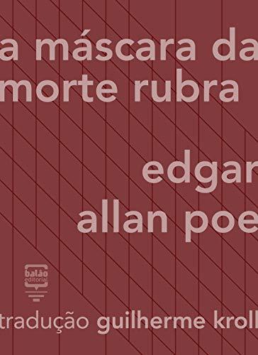 A máscara da morte rubra by Edgar Allan Poe