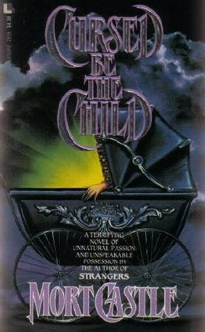 Cursed Be the Child by Mort Castle