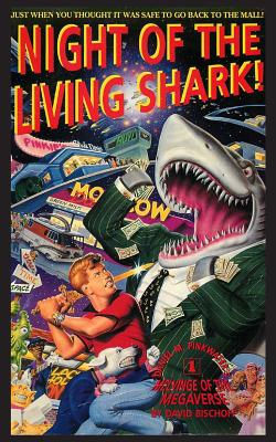 Night of the Living Shark! by David Bischoff, Daniel M. Pinkwater