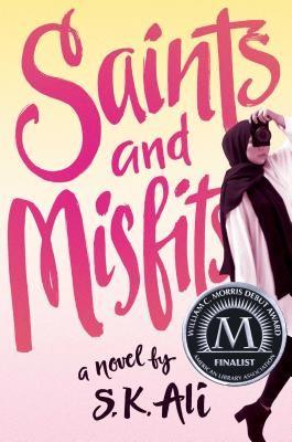 Saints and Misfits by S.K. Ali