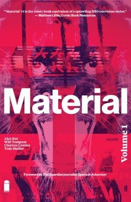 Material, Vol. 1 by Aleš Kot, Will Tempest, Tom Muller