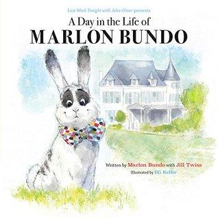 A Day in the Life of Marlon Bundo by E.G. Keller, Jill Twiss