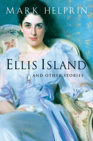 Ellis Island and Other Stories by Mark Helprin
