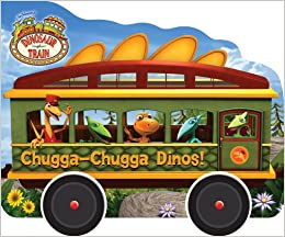 Chugga-Chugga Dinos! (Dinosaur Train) by Craig Bartlett, Andrea Posner-Sanchez