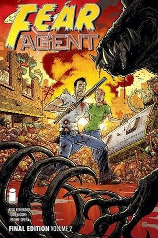Fear Agent: Final Edition, Volume 2 by Rick Remender, Andre Parks, Jerome Opeña, Kieron Dwyer, Tony Moore