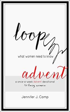 Loop Advent by Jennifer J. Camp