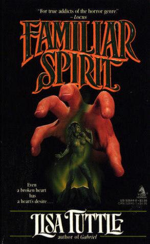Familiar Spirit by Lisa Tuttle