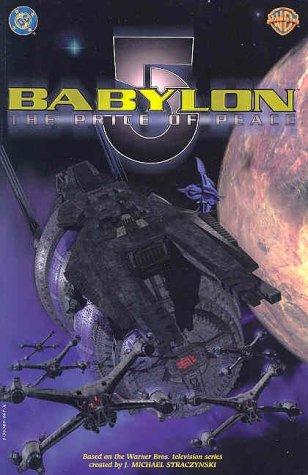 Babylon 5 : The Price of Peace by J. Michael Straczynski