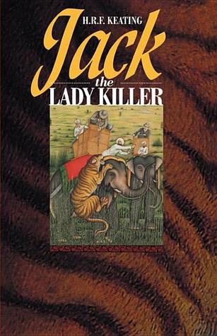 Jack, the Lady Killer by H.R.F. Keating