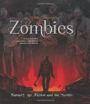 Zombies: Fantasy Art, Fiction & the Movies by Russ Thorne