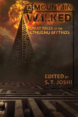 A Mountain Walked: Great Tales of the Cthulhu Mythos by