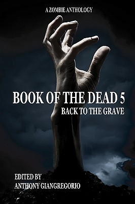 Book of the Dead 5: Back to the Grave by David Renfrow, Rick Moore