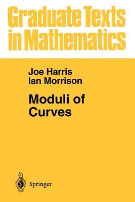 Moduli of Curves by Joe Harris, Ian Morrison