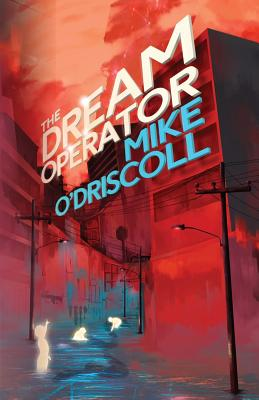 The Dream Operator by Mike O'Driscoll