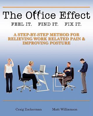 The Office Effect Handbook: Easy Solutions for Work-Related Pain by Matt Williamson, Craig Zuckerman