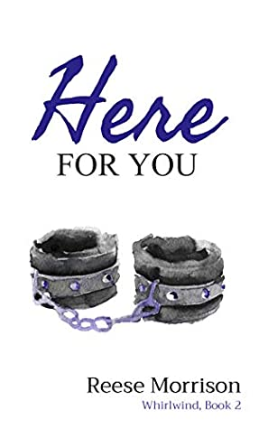 Here for You (Whirlwind, #2) by Reese Morrison