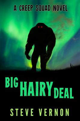 Big Hairy Deal: A Creep Squad Novel by Steve Vernon