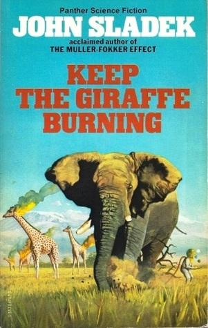 Keep the Giraffe Burning by John Sladek