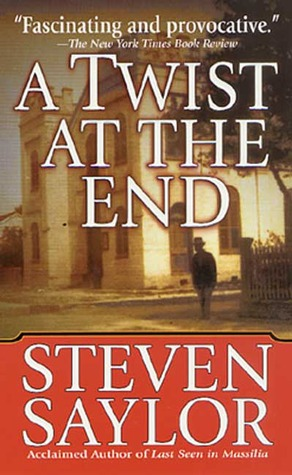 A Twist at the End by Steven Saylor