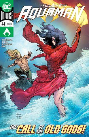 Aquaman (2016-) #44 by Daniel Henriques, FCO Plascencia, Robson Rocha, Sunny Gho, Kelly Sue DeConnick