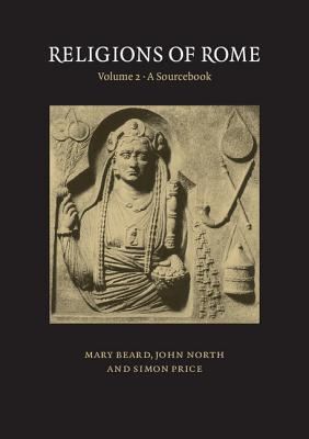 Religions of Rome: A Sourcebook by Mary Beard, John North, Simon Price