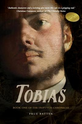 Tobias: Book One of the Triptych Chronicle by Prue Batten