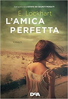 L'amica perfetta by E. Lockhart