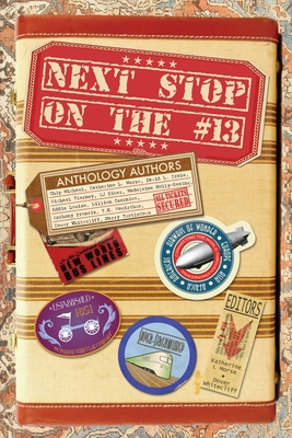 Next Stop on the #13 by David L. Drake, Lillian Csernica, Anthony Francis