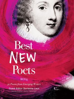 Best New Poets 2014: 50 Poems from Emerging Writers by Matthew Minicucci, Jazzy Danziger, Dorianne Laux