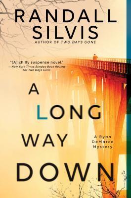 A Long Way Down, by Randall Silvis