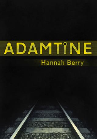 Adamtine by Hannah Berry