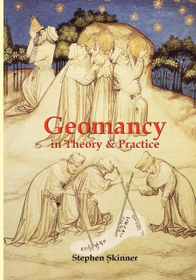 Geomancy in Theory and Practice by Stephen Skinner