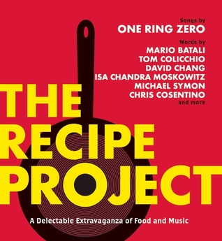 The Recipe Project: A Delectable Extravaganza of Food and Music by Michael Hearst, One Ring Zero, Leigh Newman