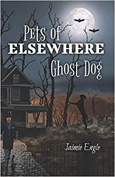 Pets of Elsewhere (Ghost Dog #1) by Jaimie Engle